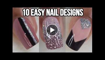 10 EASY NAIL IDEAS! NAIL ART COMPILATION