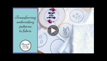 Transferring embroidery patterns to fabric